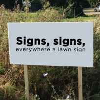 signs, signs, everywhere a lawn sign